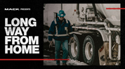 Mack Trucks' #RoadLife Episode 6: Long Way From Home